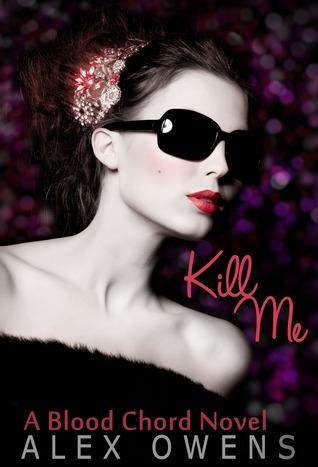 Kill Me by Alex Owens
