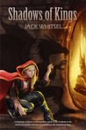 Shadows of Kings by Jack Whitsel