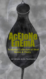 Acetone Enema: A Morbid Collection of Short Stories & Poetry