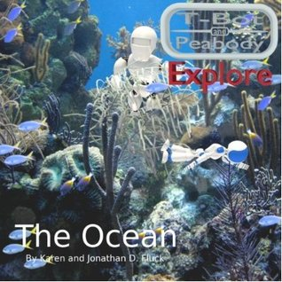 T-Bot and Peabody Explore the Ocean by Karen Fluck