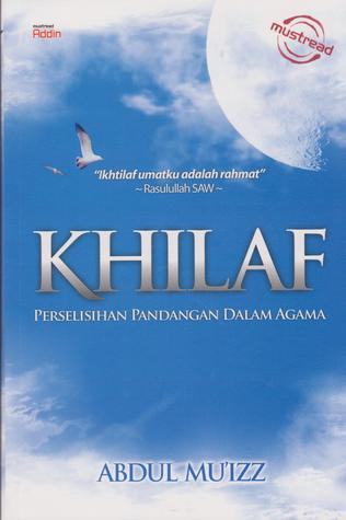 Khilaf - Perselisihan Pandangan Dalam Agama by Abdul Mu'izz