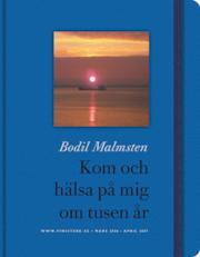 Kom och hälsa på mig om tusen år by Bodil Malmsten