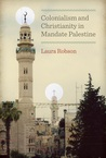 Colonialism and Christianity in Mandate Palestine