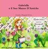 Gabriella e il Suo Mazzo D'Amiche