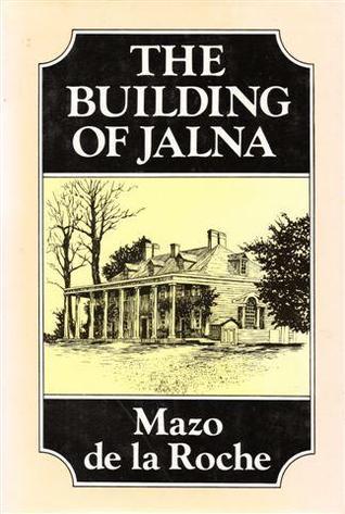 The Building Of Jalna (Jalna, #1)