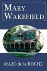 Mary Wakefield (Whiteoaks of Jalna, #3)