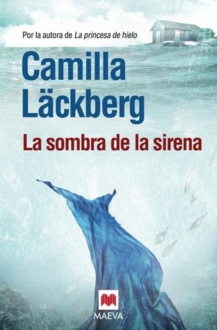 La sombra de la sirena by Camilla Läckberg