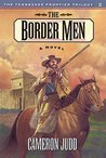 The Border Men (Tennessee Frontier Trilogy, #2)