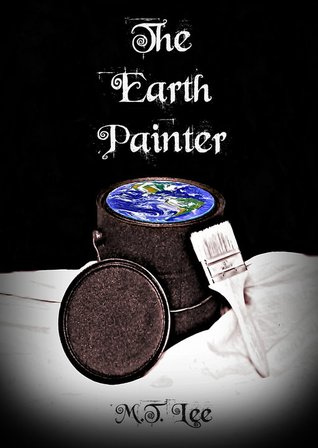The Earth Painter by Melissa Turner Lee