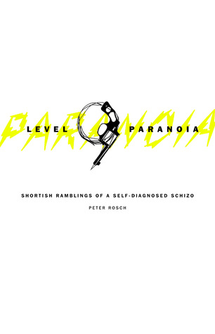 Level 9 Paranoia: Shortish Ramblings of a Self-Diagnosed Schizo