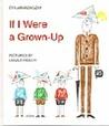 If I Were a Grown-Up