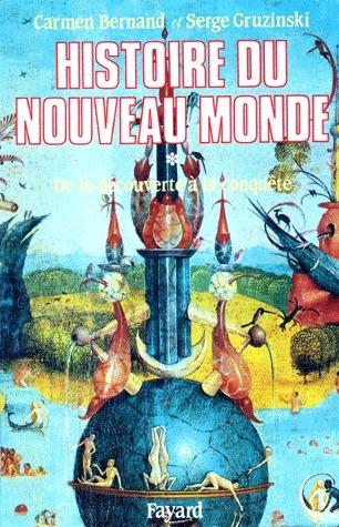 Histoire du Nouveau Monde, tome 1  by Carmen Bernand