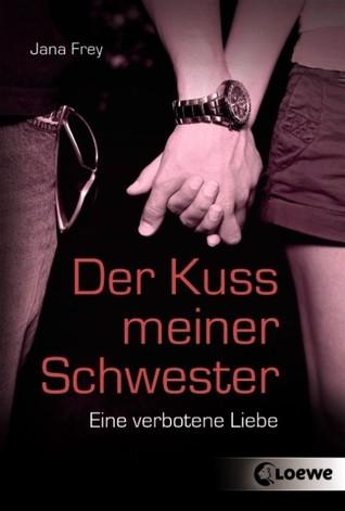 Der Kuss meiner Schwester: Eine verbotene Liebe