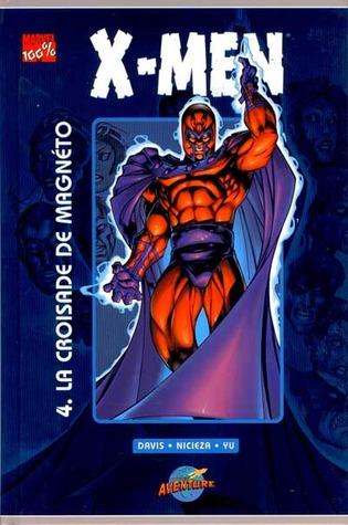 X-Men Tome 4: La croisade de Magnéto