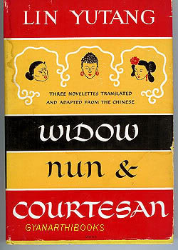 Widow, Nun, And Courtesan; Three Novelettes From The Chinese