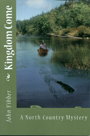 Kingdom Come: A North Country Mystery