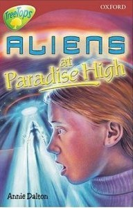 Aliens at Paradise High (Oxford Reading Tree, Stage 15, TreeTops)