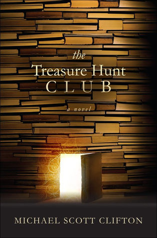 The Treasure Hunt Club by Michael Scott Clifton