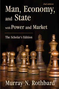 Man, Economy, and State: With Power and Market - Scholars Edition (ePUB)