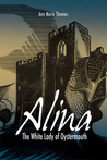 Alina, The White Lady of Oystermouth