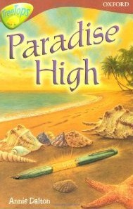 Paradise High (Oxford Reading Tree: Stage 15: Tree Tops Stories)