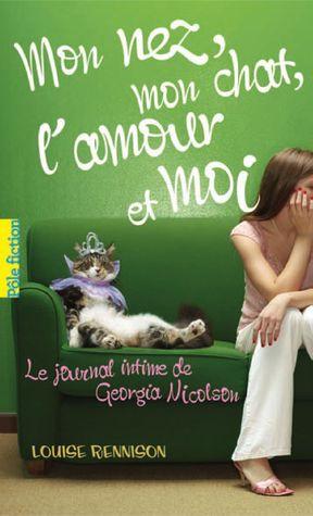 Le journal intime de Georgia Nicolson : Mon nez, mon chat, l'amour et moi (T1)