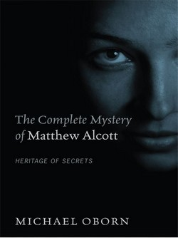 The Complete Mystery of Matthew Alcott by Michael Oborn