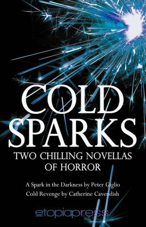 Cold Sparks by Peter Giglio