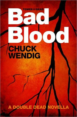 Bad Blood by Chuck Wendig