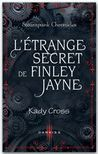 L'étrange secret de Finley Jayne by Kady Cross