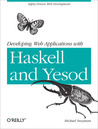 Developing Web Applications with Haskell and Yesod by Michael Snoyman