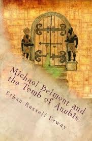 Michael Belmont and the Tomb of Anubis by Ethan Russell Erway