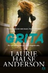 Grita by Laurie Halse Anderson