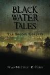 The Secret Keepers (Black Water Tales #1)
