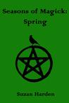 Seasons of Magick: Spring (Erotica)