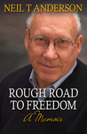 Rough Road to Freedom by Neil T. Anderson