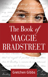 The Book of Maggie Bradstreet (The Bradstreet Chronicles)
