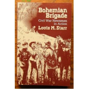 Bohemian Brigade: Civil War Newsmen In Action