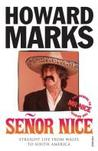 Señor Nice: Straight Life from Wales to South America