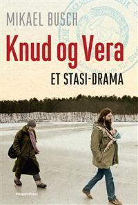 Knud og Vera - Et stasi-drama