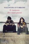 Il rumore dei tuoi passi by Valentina D'Urbano