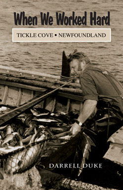 When We Worked Hard: Tickle Cove, Newfoundland