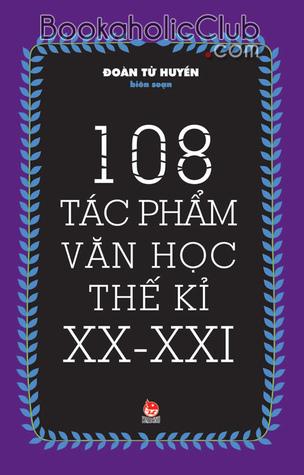 108 tác phẩm văn học thể kỉ XX – XXI