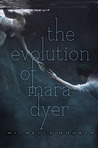 The Evolution of Mara Dyer (Mara Dyer, #2) by Michelle Hodkin