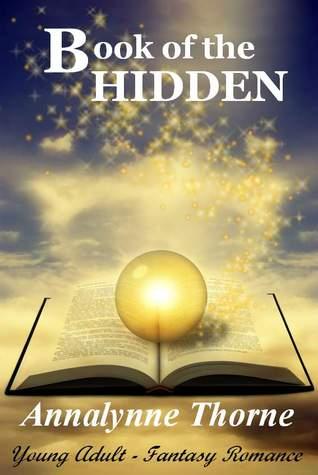 Book of the Hidden by Annalynne Thorne