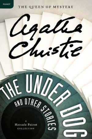 The Under Dog and Other Stories(Hercule Poirot 38.1)