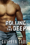 Rolling in the Deep by Cathryn Cade