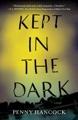 Kept in the Dark by Penny Hancock