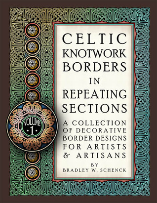 Celtic Knotwork Borders in Repeating Sections: A Collection of Decorative Border Designs for Artists & Artisans (Volume 1)