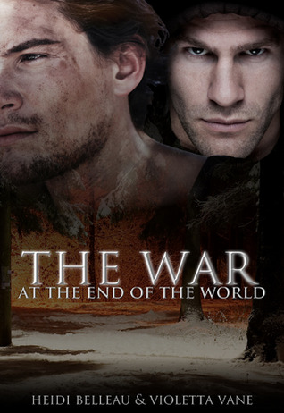 The War at the End of the World by Heidi Belleau